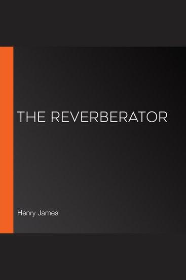 The Reverberator - cover