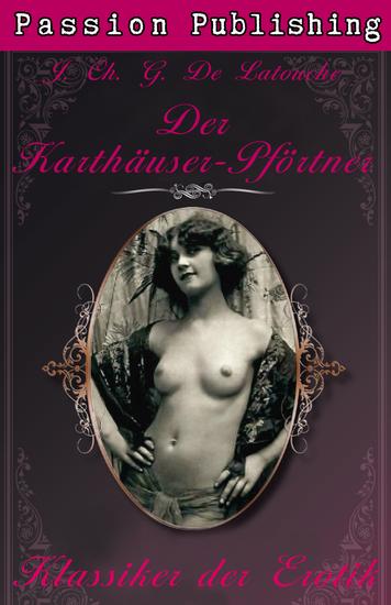 Klassiker der Erotik 20: Der Karthäuser-Pförtner - Sex Leidenschaft Lust und Erotik - cover