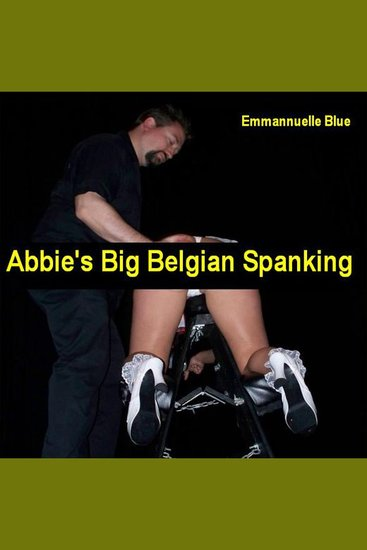 Abbie's Big Belgian Spanking - cover