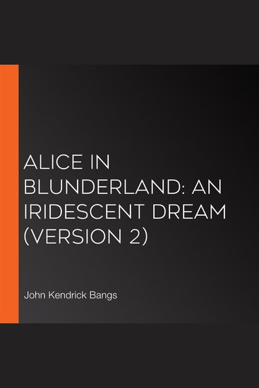 Alice in Blunderland: an Iridescent Dream (version 2) - cover