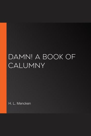 Damn! A Book of Calumny - cover