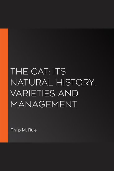 Cat The: Its Natural History Varieties and Management - cover