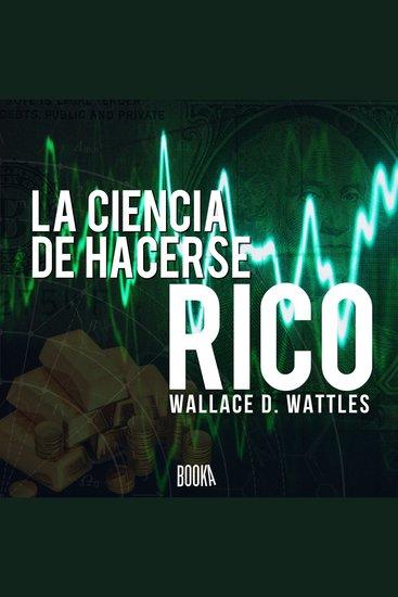 La Ciencia De Hacerse Rico - cover