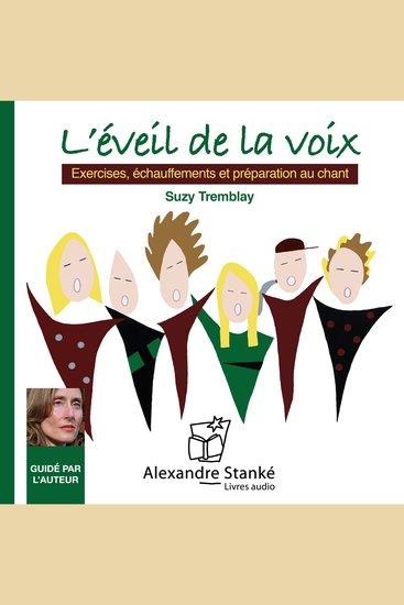 L'éveil de la voix The awakening of the voice - Exercices échauffement et préparation au chant - cover