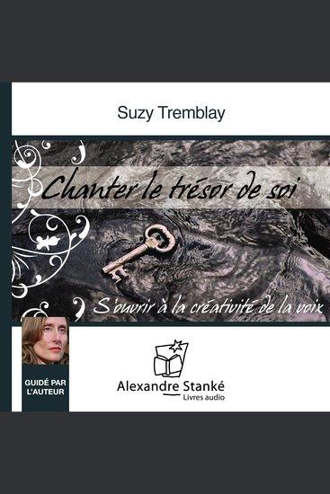 Chanter le trésor de soi Sing the treasure of self - S'ouvrir à la créaqtivitée de la voix - cover