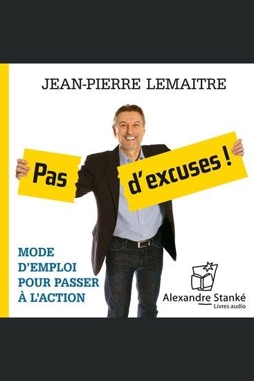 Pas d'excuses ! No Excuses: Instruction for Taking Action - Mode d'emploi pour passer à l'action - cover