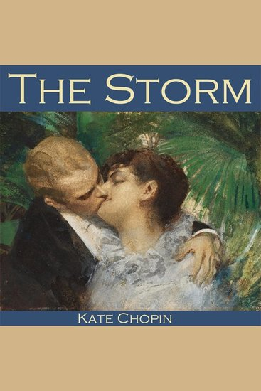 kate chopins the storm and the story Unlike most editing & proofreading services, we edit for everything: grammar, spelling, punctuation, idea flow, sentence structure, & more get started now.