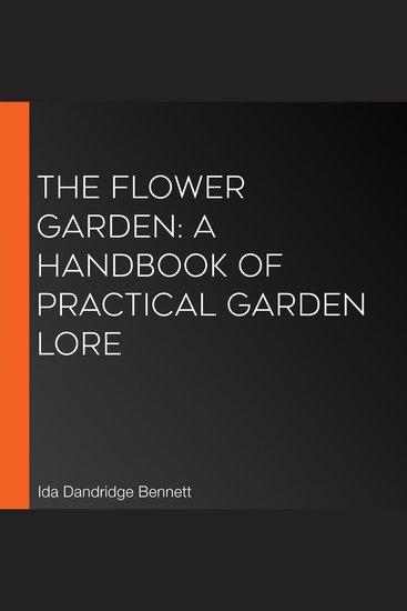 Flower Garden The: A Handbook of Practical Garden Lore - cover