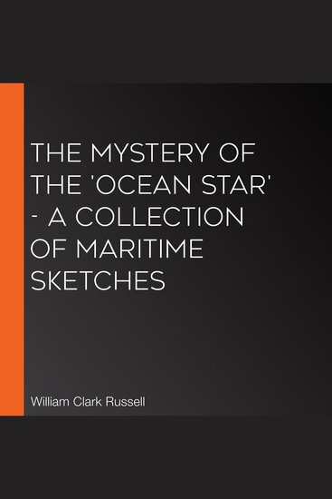 Mystery of the 'Ocean Star' The - A Collection of Maritime Sketches - cover