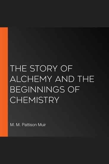 The Story of Alchemy and the Beginnings of Chemistry - cover