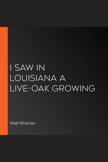 I Saw in Louisiana a Live-Oak Growing - cover