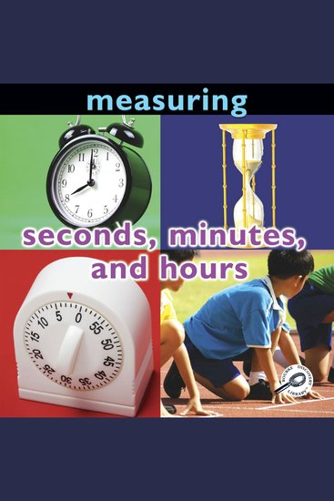 Measuring: Seconds Minutes and Hours - cover