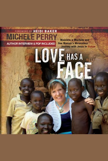 Love Has a Face - Mascara a Machete and One Woman's Miraculous Journey with Jesus in Sudan - cover