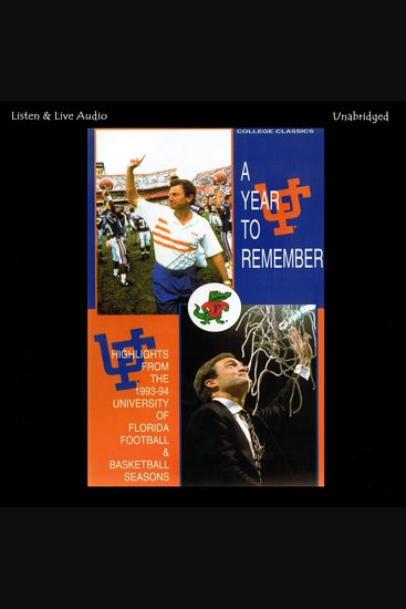 A Year To Remember - The 1993-94 University of Florida Football & Basketball Seasons - cover