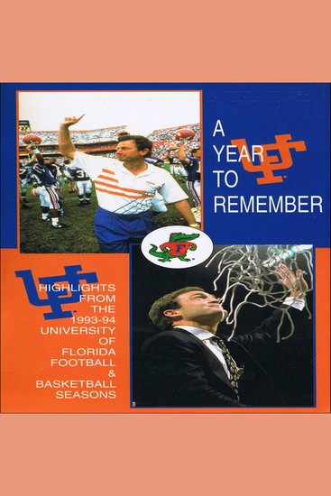Year To Remember A - The 1993-94 University of Florida Football & Basketball Seasons - cover