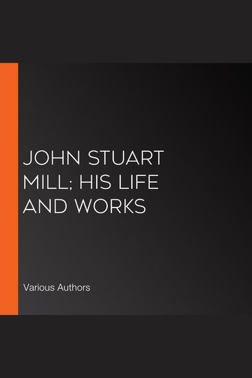 john stuart mill biographical information essay John stuart mill (20 may 1806 – 8 may 1873) was a british philosopher, political economist and civil servant in mill's essay from 1869.