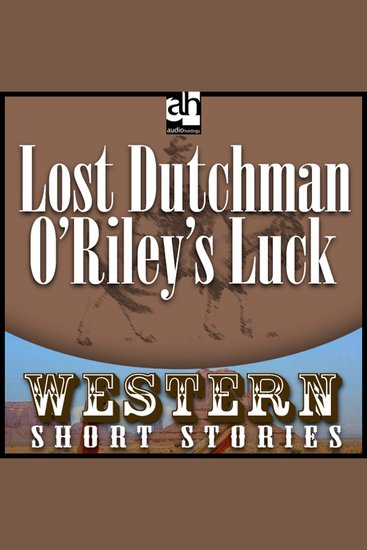 Lost Dutchman O'Riley's Luck - cover
