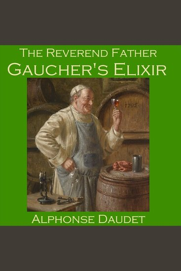 The Reverend Father Gaucher's Elixir - cover