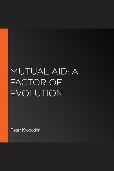 Mutual Aid: A Factor of Evolution - cover