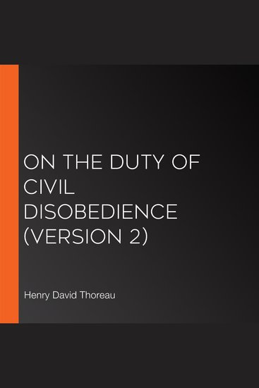 """an analysis of the civil disobedience an essay by henry d thoreau 4 a teacher's guide to henry david thoreau's walden and """"civil disobedience"""" synopsis of the essay nature of government in the opening of """"civil disobedience,."""