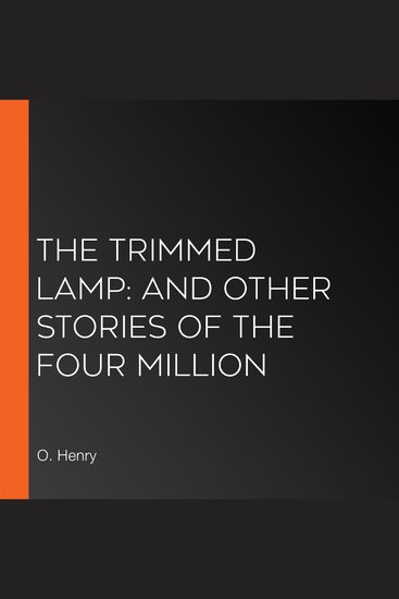 Trimmed Lamp The: and other Stories of the Four Million - cover