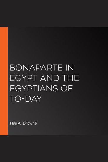 Bonaparte in Egypt and the Egyptians of To-day - cover