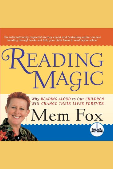 Reading Magic - Why Reading Aloud to Our Children Will Change Their Lives - cover