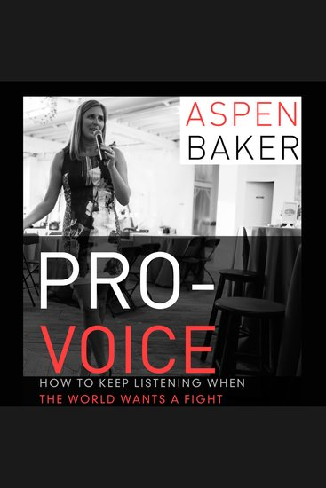 Pro-Voice - How to Keep Listening When the World Wants a Fight - cover