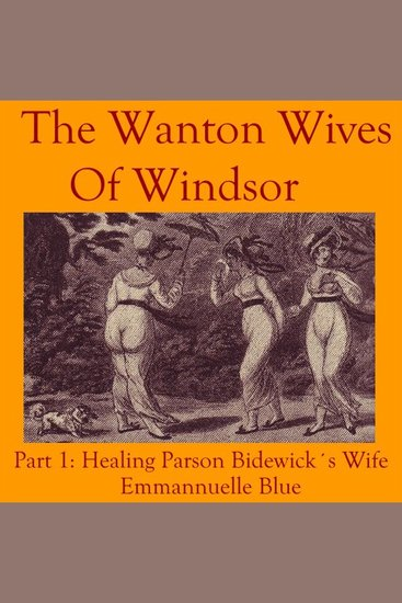 The Wanton Wives of Windsor - Healing Parson Bideford's Wife - cover