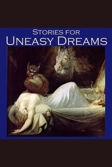 Stories for Uneasy Dreams - Tales of Strange Beds and Stranger Nightmares - cover