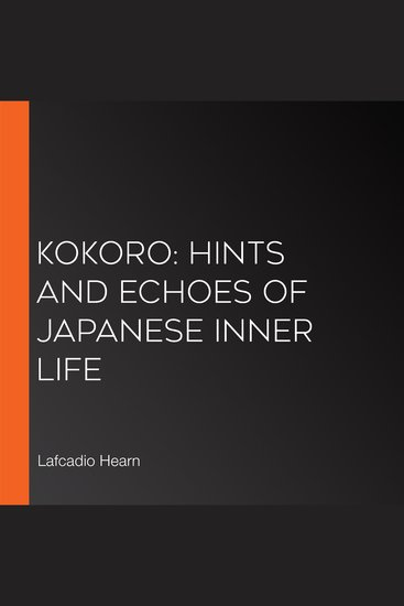 Kokoro: Hints and Echoes of Japanese Inner Life - cover
