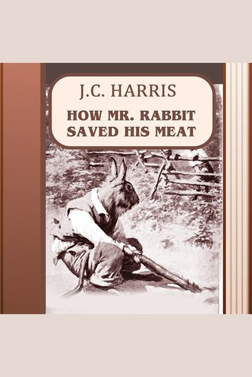 How Mr Rabbit Saved His Meat - cover