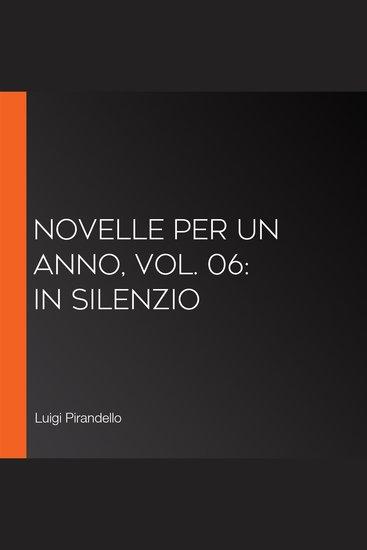Novelle per un anno vol 06: In Silenzio - cover