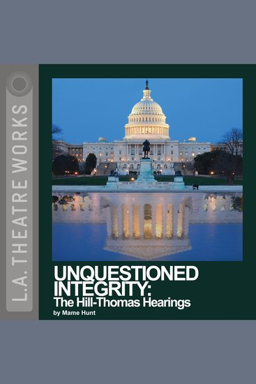 Unquestioned Integrity - The Hill Thomas Hearings - cover