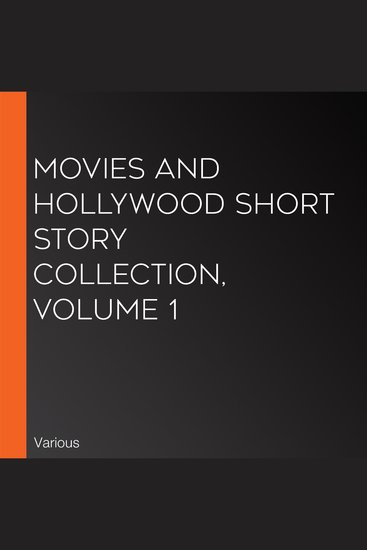 Movies and Hollywood Short Story Collection Volume 1 - cover
