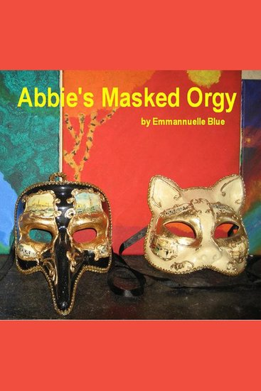 Abbie's Masked Orgy - cover