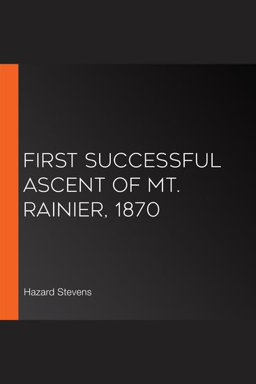 First Successful Ascent of Mt Rainier 1870 - cover
