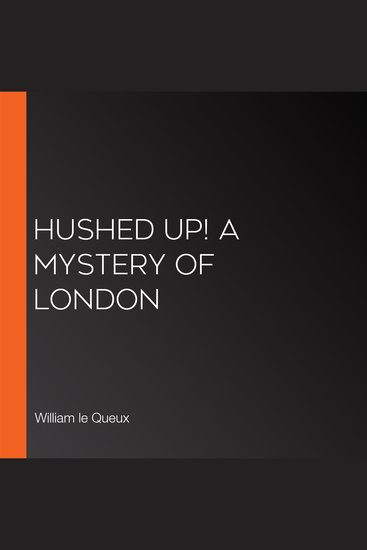 Hushed Up! A Mystery of London - cover