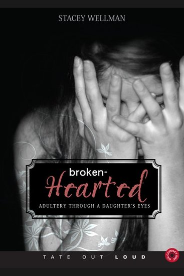 Brokenhearted - Adultery Through a Daughter's Eyes - cover