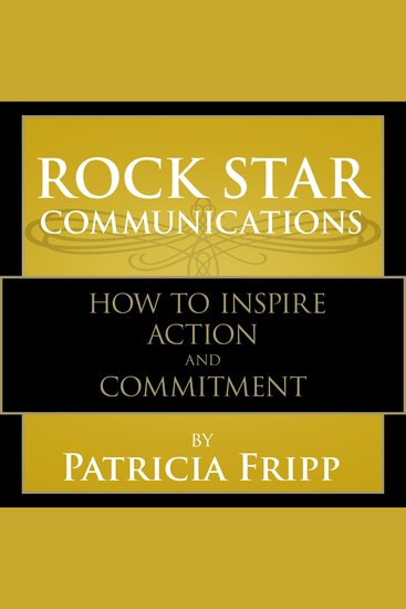Rock Star Communications - How to Inspire Action and Commitment - cover