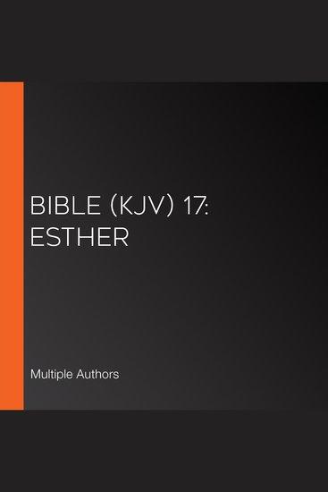 Bible (KJV) 17: Esther - cover
