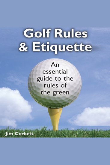 The Pocket Idiot's Guide to Golf Rules and Etiquette - An Essential Guide to the Rules of the Green - cover