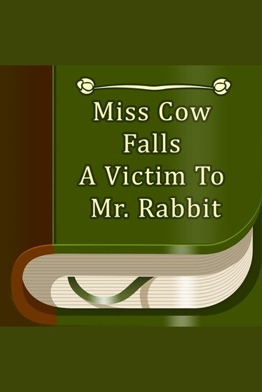 Miss Cow Falls a Victim to Mr Rabbit - cover