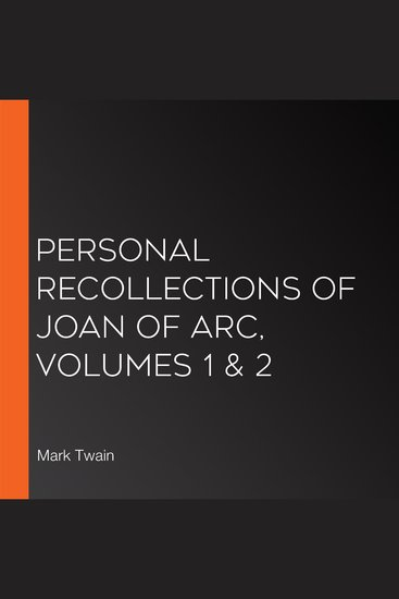 Personal Recollections of Joan of Arc Volumes 1 & 2 - cover