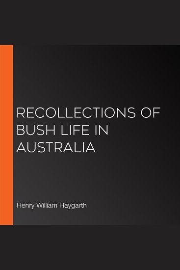 Recollections of Bush life in Australia - cover
