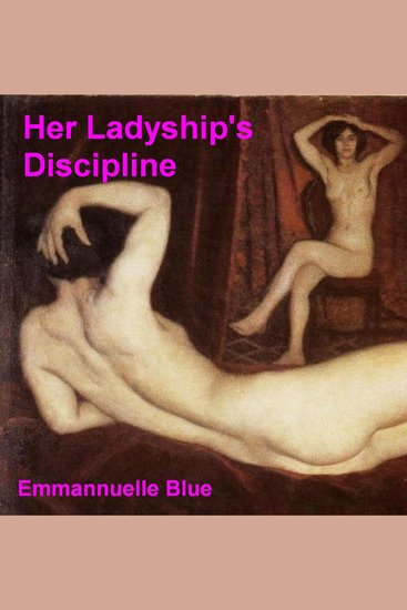 Her Ladyship's Discipline - Spanking and Discipline Stories - cover