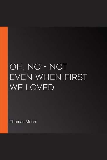 Oh No - Not Even When First We Loved - cover