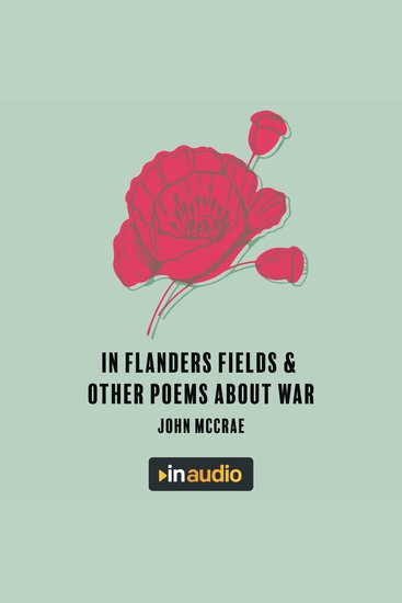 In Flanders Fields & Other Poems About War - cover