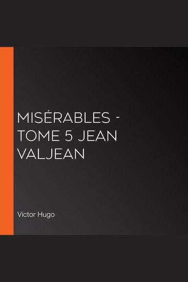Misérables - tome 5 Jean Valjean - cover