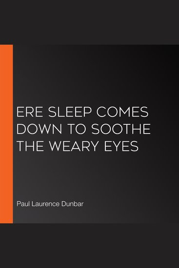 Ere Sleep Comes Down to Soothe the Weary Eyes - cover